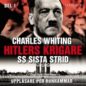 Hitlers krigare: SS sista strid - Del 1