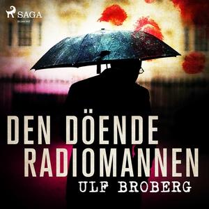 Den döende radiomannen (ljudbok) av Ulf Broberg