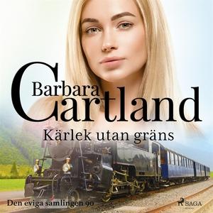 Kärlek utan gräns (ljudbok) av Barbara Cartland