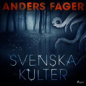 Svenska kulter (ljudbok) av Anders Fager