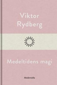 Medeltidens magi (e-bok) av Viktor Rydberg