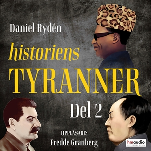 Historiens tyranner, del 2 (ljudbok) av Daniel