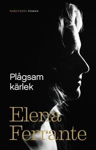 Plågsam kärlek (e-bok) av Elena Ferrante
