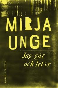 Jag går och lever (e-bok) av Mirja Unge