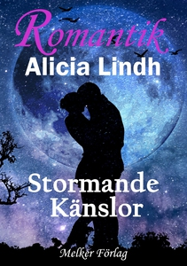 Stormande känslor (e-bok) av Alicia Lindh