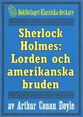 Sherlock Holmes: Äventyret med lorden och hans amerikanska brud – Återutgivning av text från 1893