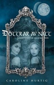 Döttrar av natt (e-bok) av Caroline Hurtig