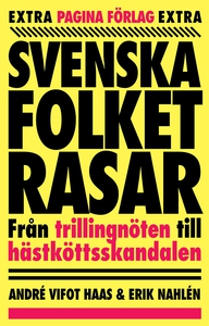 Svenska folket rasar : från trillingnöten till