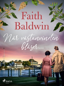 När västanvinden blåser… (e-bok) av Faith Baldw