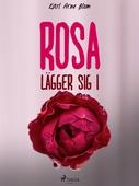 Rosa lägger sig i