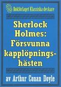 Sherlock Holmes: Äventyret med den försvunna kapplöpningshästen – Återutgivning av text från 1893