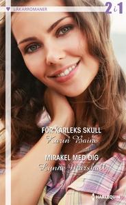 För kärleks skull/Mirakel med dig (e-bok) av Ly