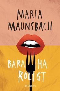 Bara ha roligt (e-bok) av Maria Maunsbach