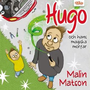 Hugo och hans magiska morfar (ljudbok) av Malin