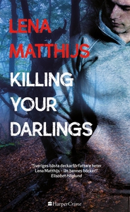 Killing your darlings (e-bok) av Lena Matthijs