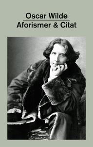 Aforismer & Citat (e-bok) av Oscar Wilde