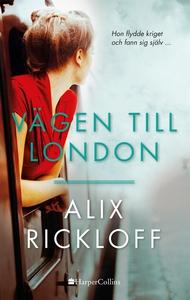 Vägen till London (e-bok) av Alix Rickloff