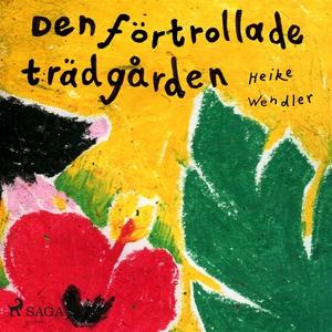 Den förtrollade trädgården (ljudbok) av Heike W