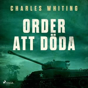 Order att döda (ljudbok) av Charles Whiting