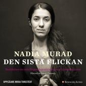 Den sista flickan : Berättelsen om min fångenskap och kamp mot Islamiska staten