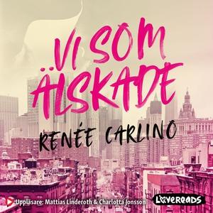 Vi som älskade (ljudbok) av Renée Carlino