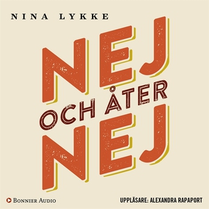 Nej och åter nej (ljudbok) av Nina Lykke