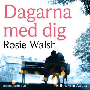 Dagarna med dig (ljudbok) av Rosie Walsh