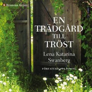 En trädgård till tröst (ljudbok) av Lena Katari