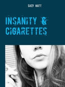 Insanity & Cigarettes: Poetry from my mind