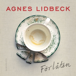 Förlåten (ljudbok) av Agnes Lidbeck