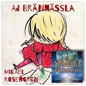 Aj brännässla (ljudbok) av Mikael Rosengren