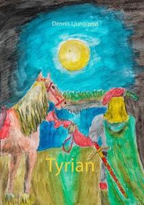 Tyrian (e-bok) av Dennis Ljungqvist
