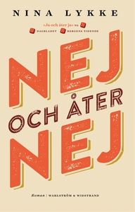 Nej och åter nej (e-bok) av Nina Lykke