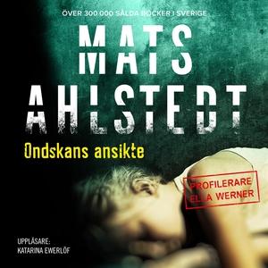 Ondskans ansikte (ljudbok) av Mats Ahlstedt