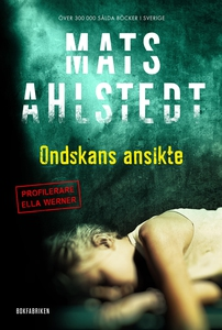 Ondskans ansikte (e-bok) av Mats Ahlstedt