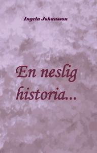 En neslig historia... (e-bok) av Ingela Johanss