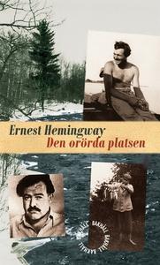 Den orörda platsen (e-bok) av Ernest Hemingway
