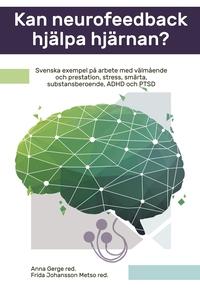Kan neurofeedback hjälpa hjärnan? : Svenska exe