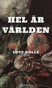 Hel är världen (e-bok) av Love Kölle
