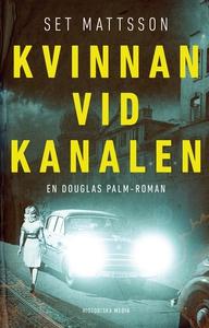 Kvinnan vid kanalen (e-bok) av Set Matsson
