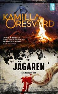 Jägaren (e-bok) av Kamilla Oresvärd