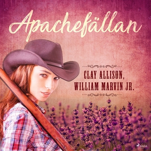 Apachefällan (ljudbok) av Clay Allison, William