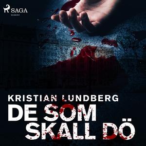 De som skall dö (ljudbok) av Kristian Lundberg