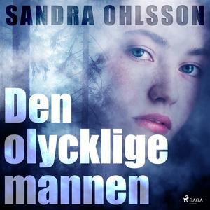 Den olycklige mannen (ljudbok) av Sandra Ohlsso
