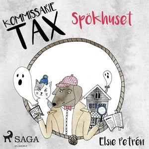 Kommissarie Tax: Spökhuset (ljudbok) av Elsie P