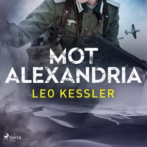 Mot Alexandria (ljudbok) av Leo Kessler