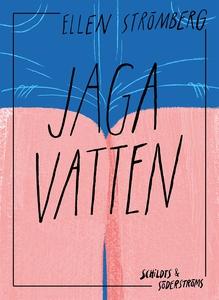 Jaga vatten (e-bok) av Ellen Strömberg