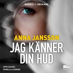 Jag känner din hud (ljudbok) av Anna Jansson