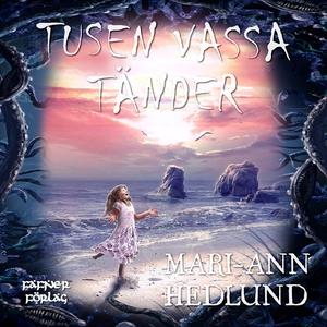 Tusen vassa tänder (ljudbok) av Mari-Ann Hedlun