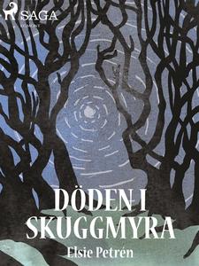 Döden i Skuggmyra (e-bok) av Elsie Petrén
